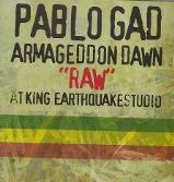 Pablo Gad - Armageddon Dawn ''Raw'' At King Earthquake Studio (King Earthquake) CD